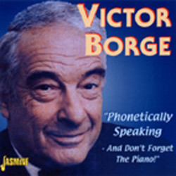Victor Borge Phonetically Speaking And Don't Forget...