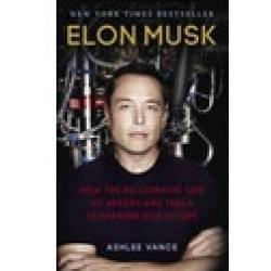 Elon Musk How the Billionaire CEO of SpaceX and Tesla is Shaping our Future Paperback Softback